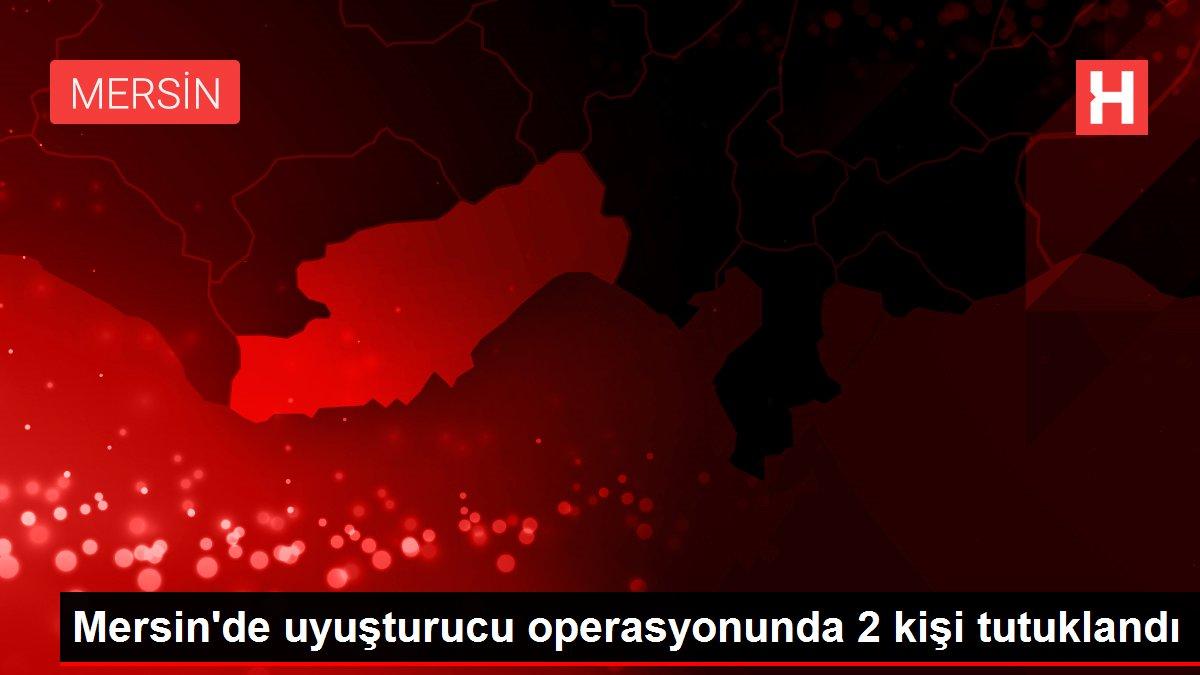 Son dakika haberleri   Mersin'de uyuşturucu operasyonunda 2 kişi tutuklandı