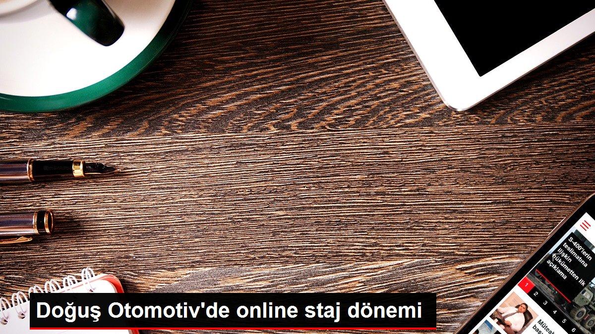 Doğuş Otomotiv'de online staj dönemi
