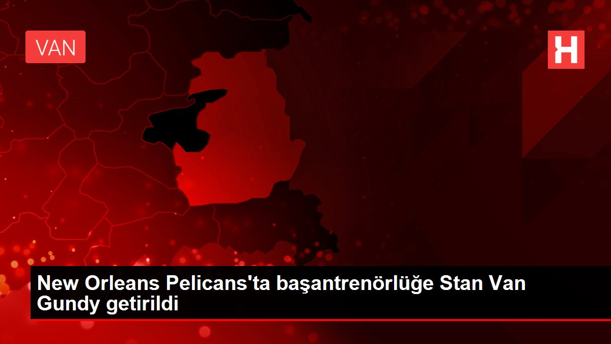 New Orleans Pelicans'ta başantrenörlüğe Stan Van Gundy getirildi