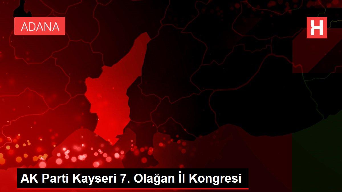 AK Parti Kayseri 7. Olağan İl Kongresi