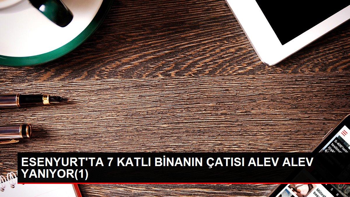 ESENYURT'TA 7 KATLI BİNANIN ÇATISI ALEV ALEV YANIYOR(1)