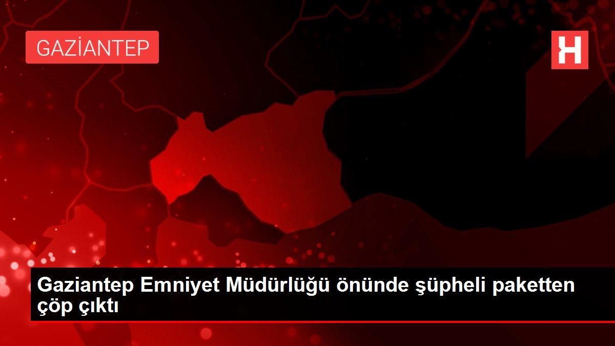 Gaziantep Emniyet Müdürlüğü önünde şüpheli paketten ...