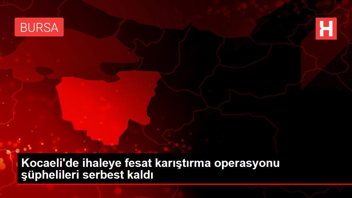 Kocaeli'de ihaleye fesat karıştırma operasyonu şüphelileri serbest kaldı