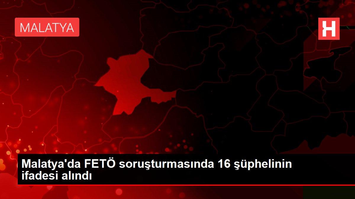 Son dakika haberleri! Malatya'da FETÖ soruşturmasında 16 şüphelinin ifadesi alındı