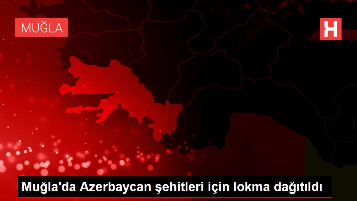 Son dakika haberi... Muğla'da Azerbaycan şehitleri için lokma dağıtıldı