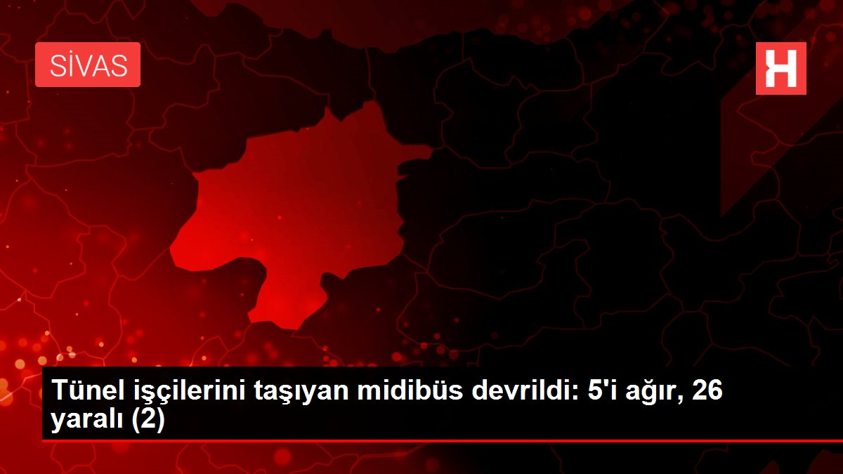 Tünel işçilerini taşıyan midibüs devrildi: 5'i ağır, 26 yaralı (2)