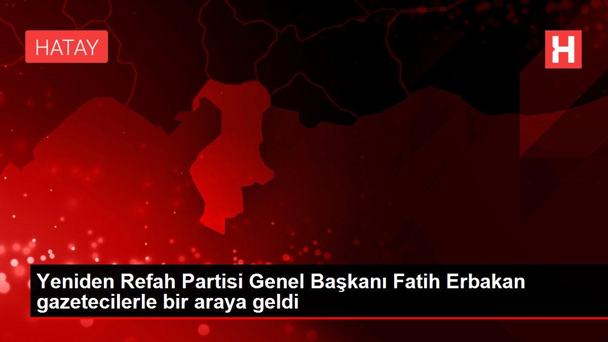 Son dakika haberleri   Yeniden Refah Partisi Genel Başkanı Fatih Erbakan gazetecilerle bir araya geldi