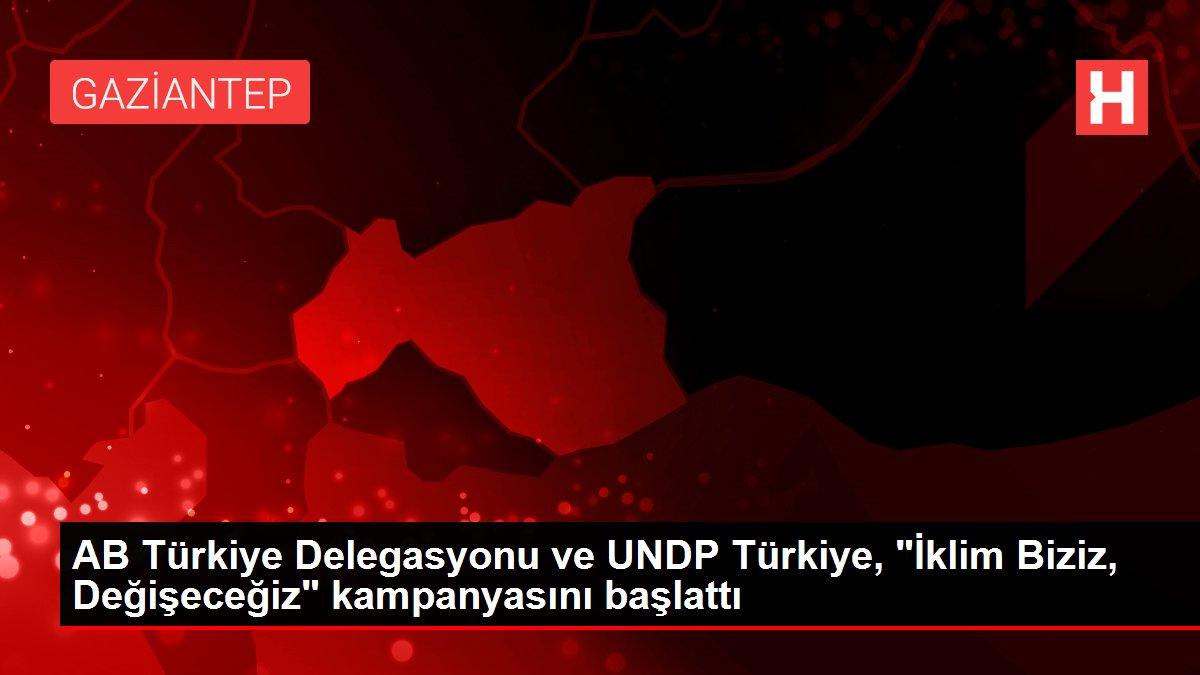 Son dakika haber | AB Türkiye Delegasyonu ve UNDP Türkiye,