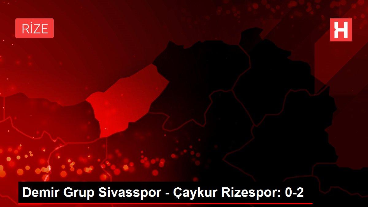 Demir Grup Sivasspor - Çaykur Rizespor: 0-2