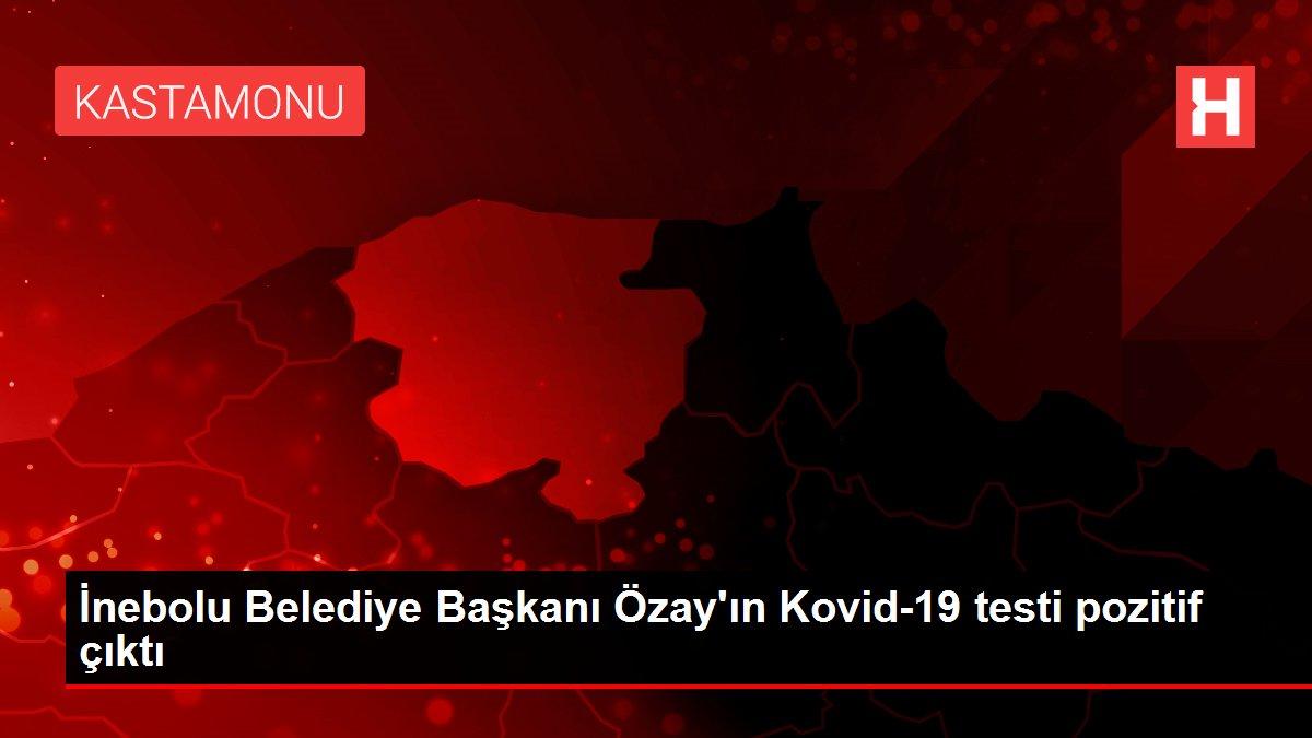 Son dakika haber... İnebolu Belediye Başkanı Özay'ın Kovid-19 testi pozitif çıktı