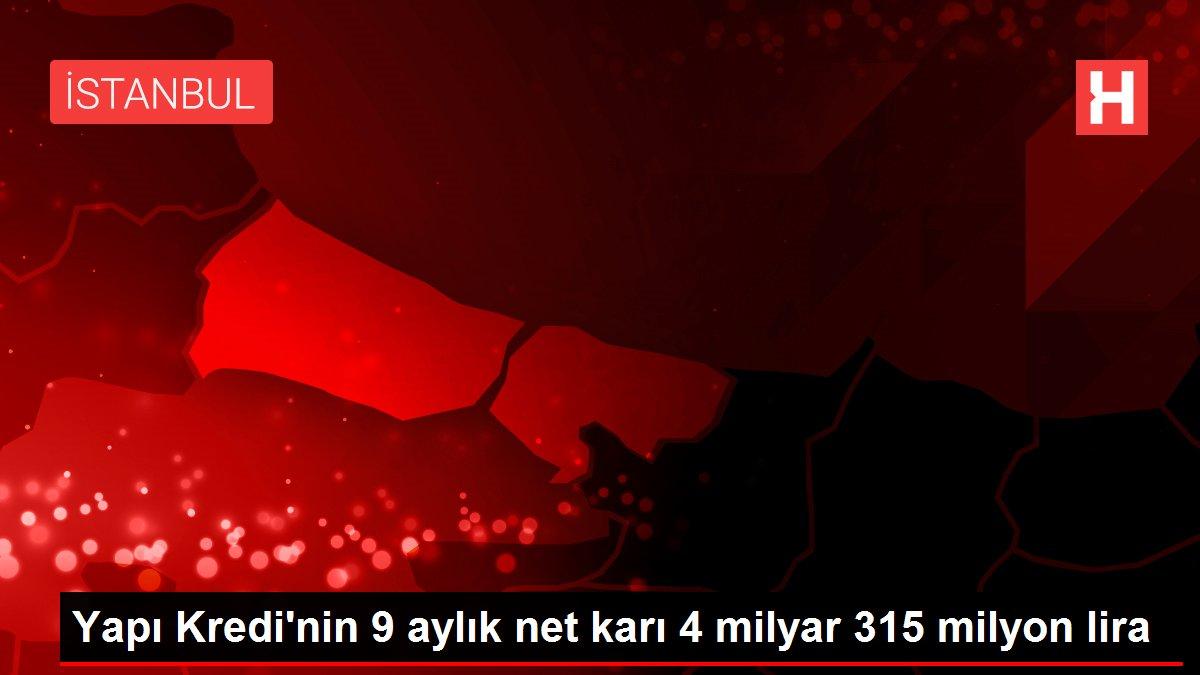 Yapı Kredi'nin 9 aylık net karı 4 milyar 315 milyon lira