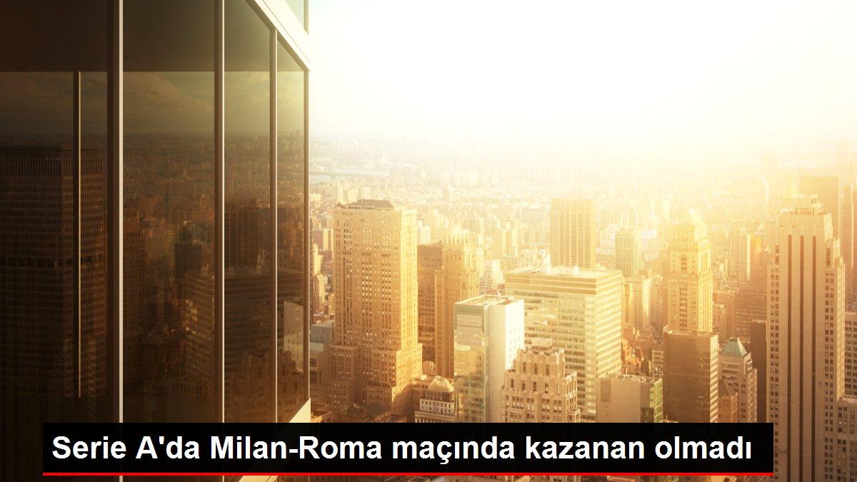 Serie A'da Milan-Roma maçında kazanan olmadı