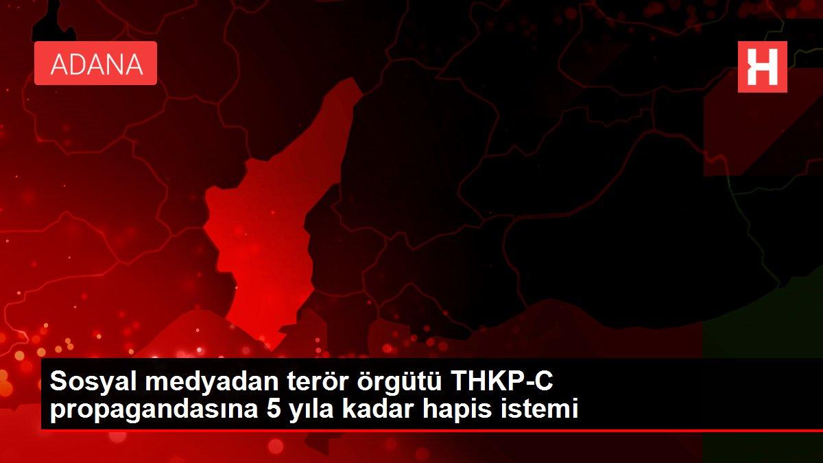 Son dakika haberi: Sosyal medyadan terör örgütü THKP-C propagandasına 5 yıla kadar hapis istemi