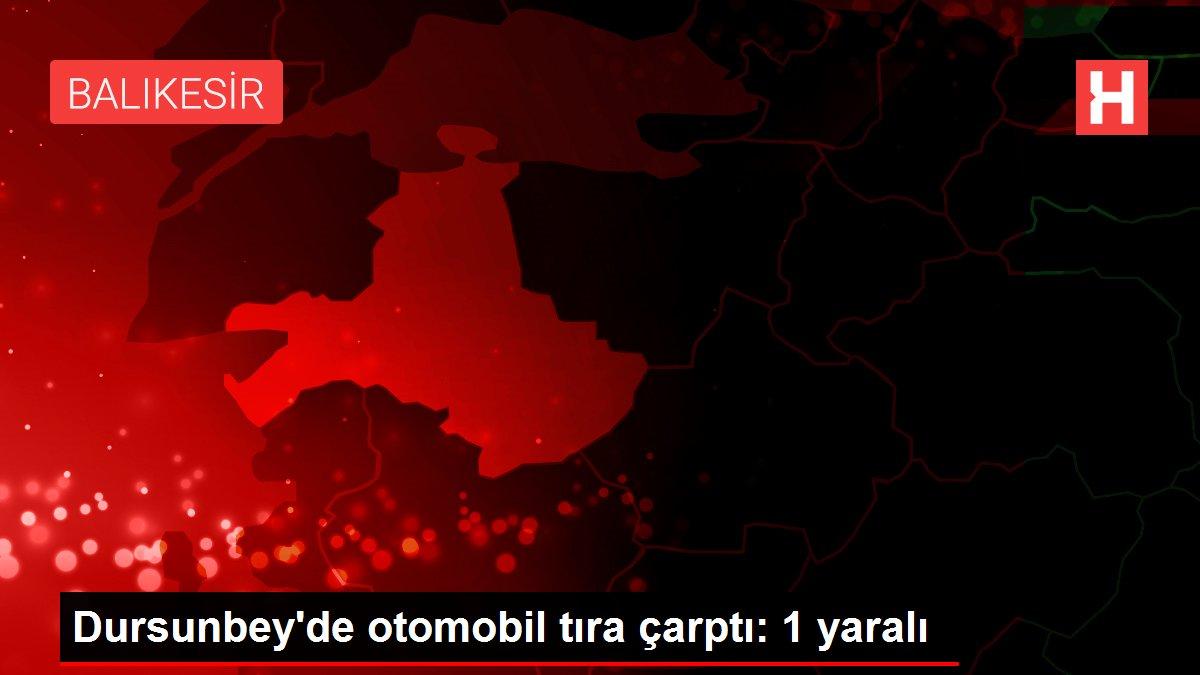 Dursunbey'de otomobil tıra çarptı: 1 yaralı