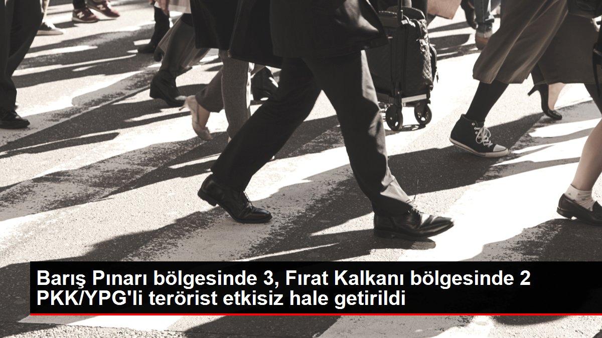 Son dakika: Barış Pınarı bölgesinde 3, Fırat Kalkanı bölgesinde 2 PKK/YPG'li terörist etkisiz hale getirildi