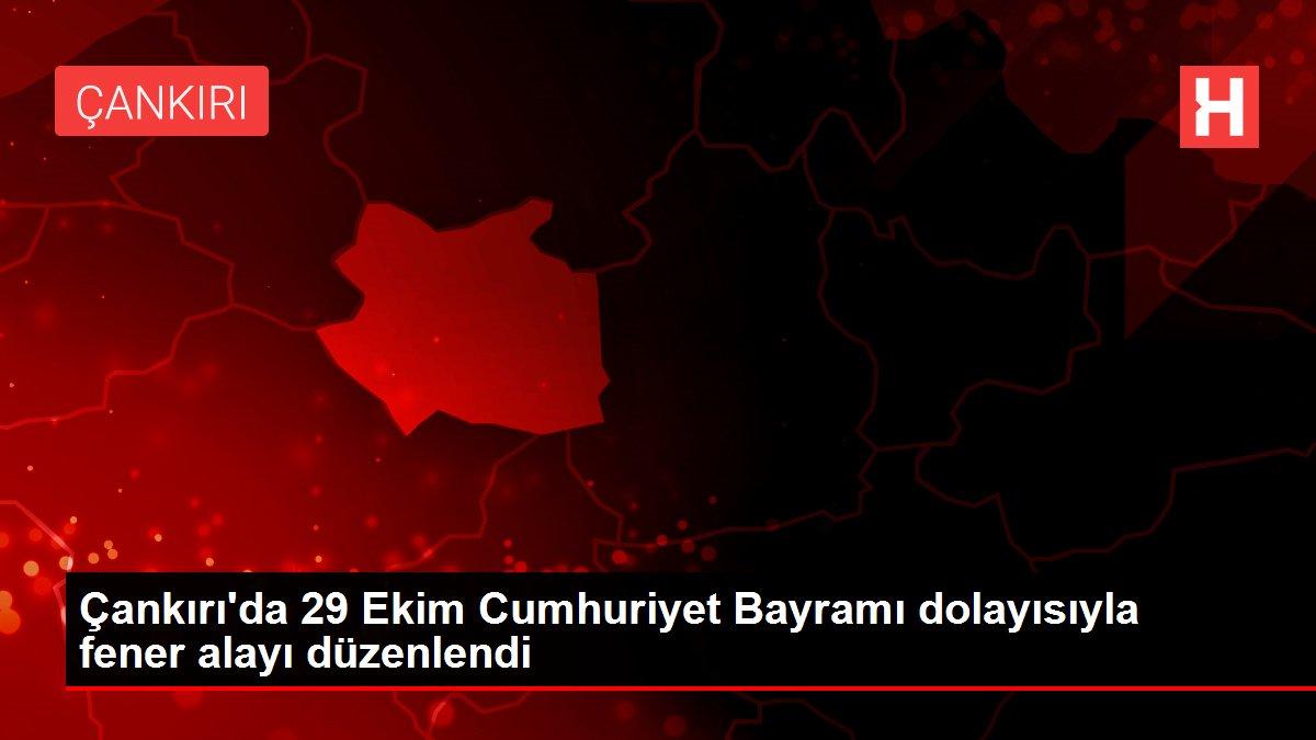 Çankırı'da 29 Ekim Cumhuriyet Bayramı dolayısıyla fener alayı düzenlendi