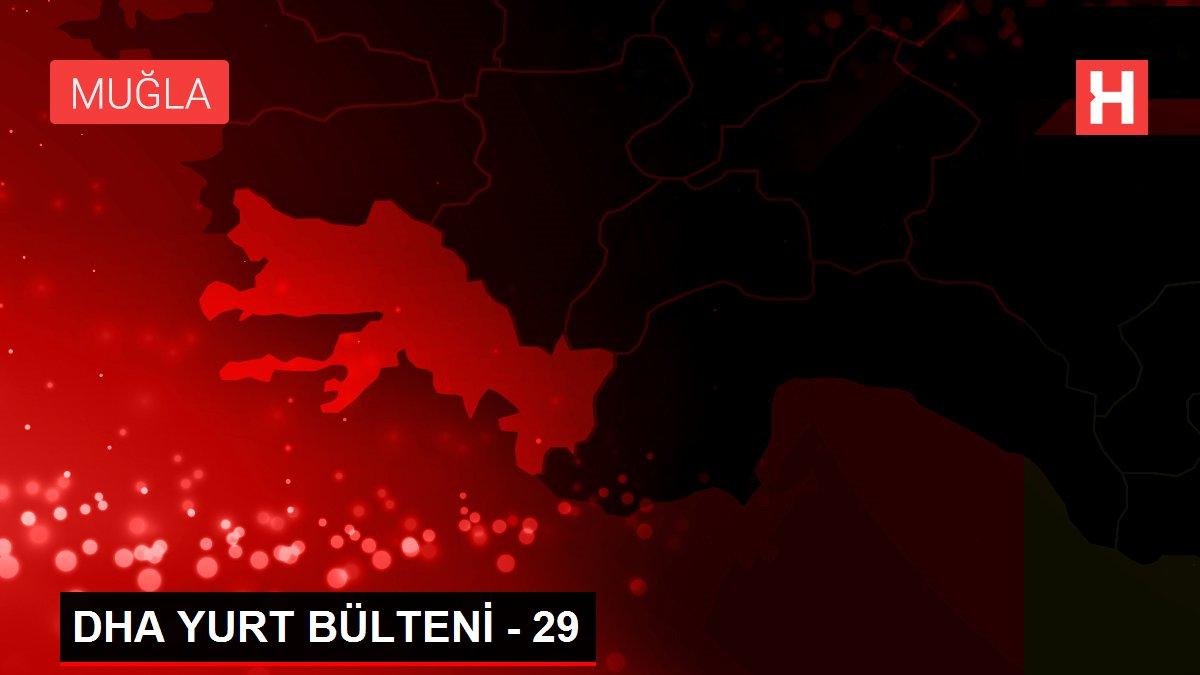 Son dakika haberi: DHA YURT BÜLTENİ - 29