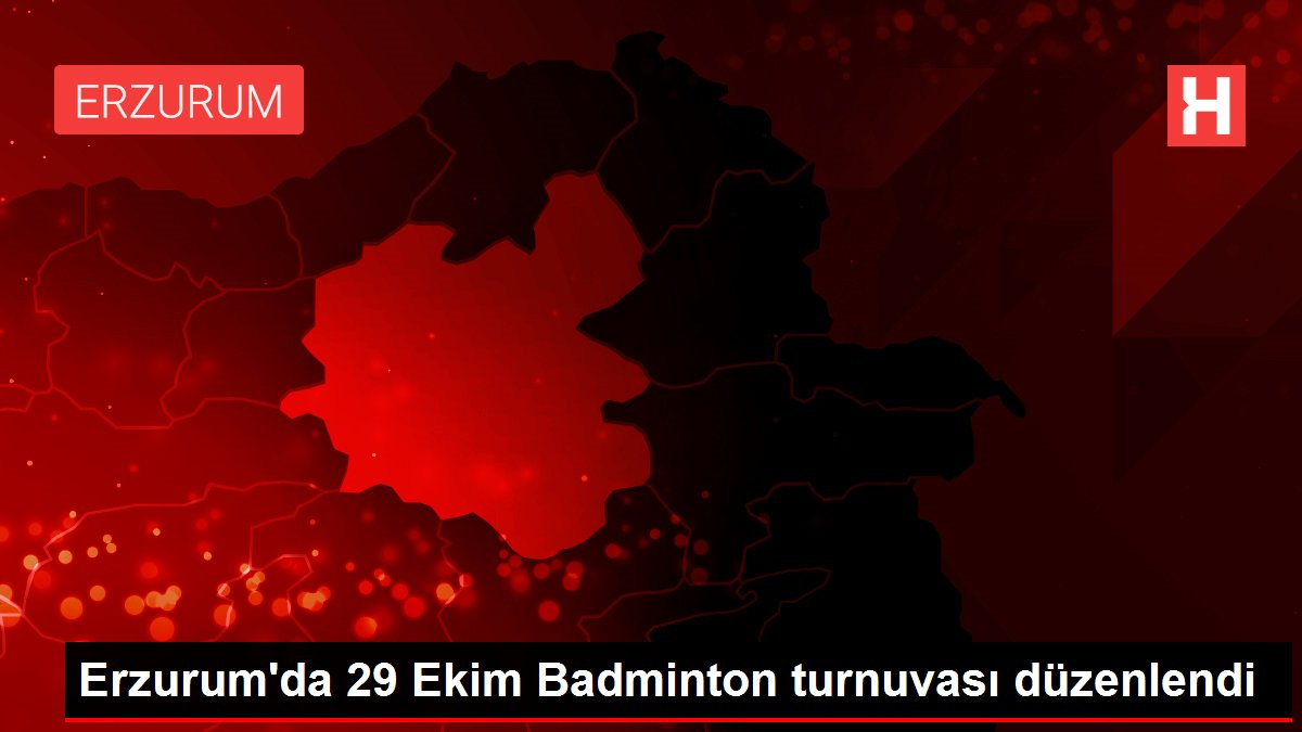 Erzurum'da 29 Ekim Badminton turnuvası düzenlendi