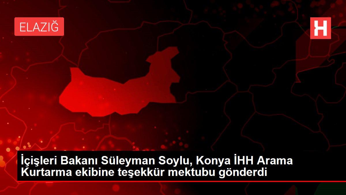 Son dakika: İçişleri Bakanı Süleyman Soylu, Konya İHH Arama Kurtarma ekibine teşekkür mektubu gönderdi