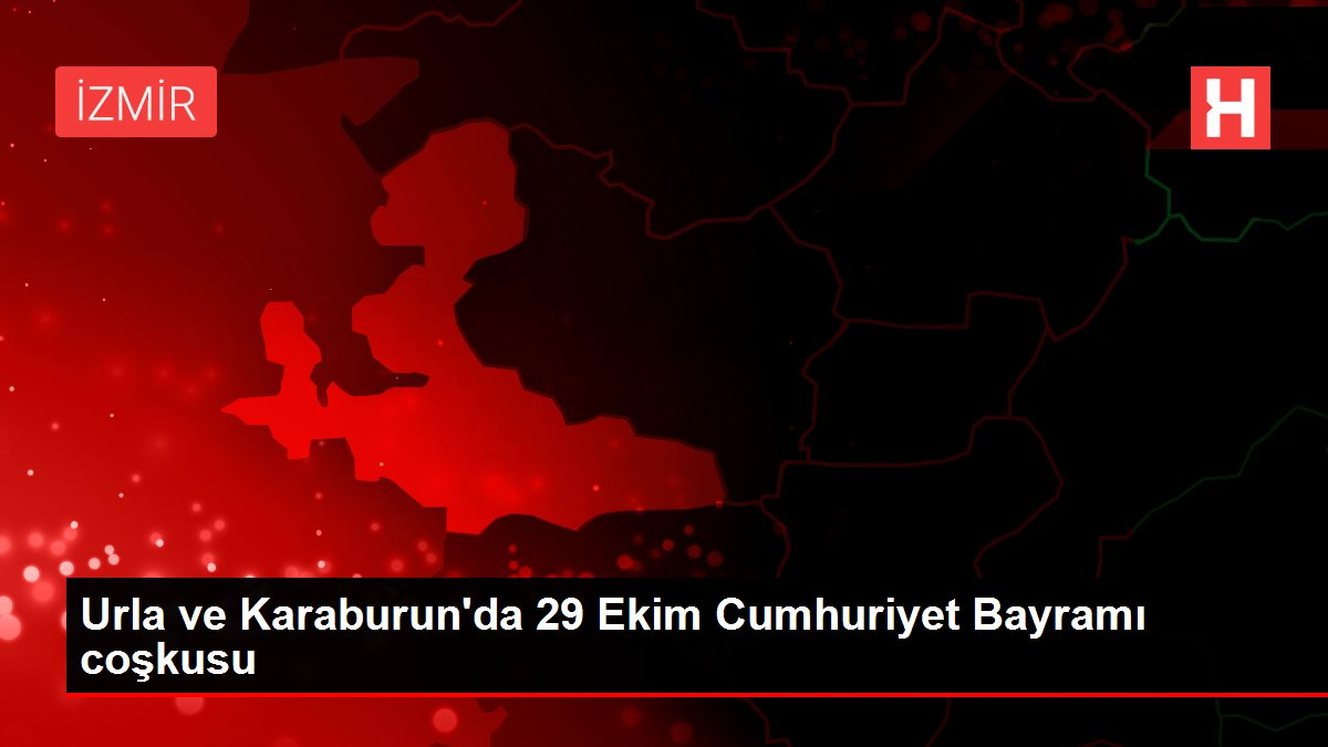 Urla ve Karaburun'da 29 Ekim Cumhuriyet Bayramı coşkusu