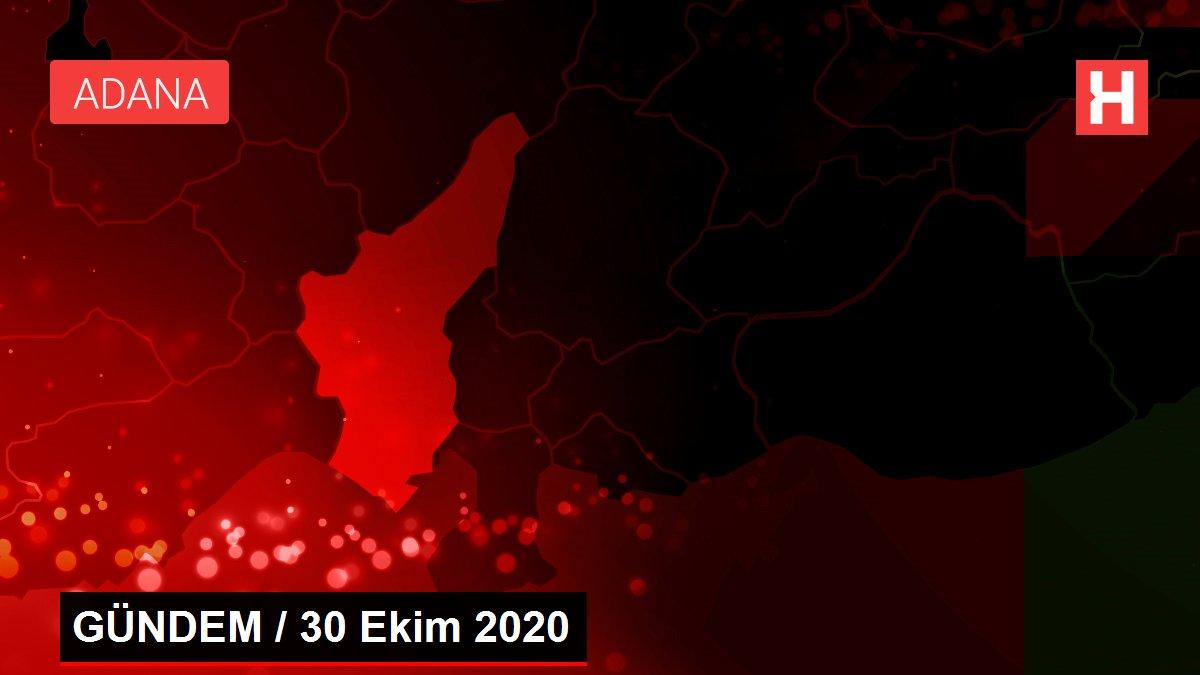 GÜNDEM / 30 Ekim 2020