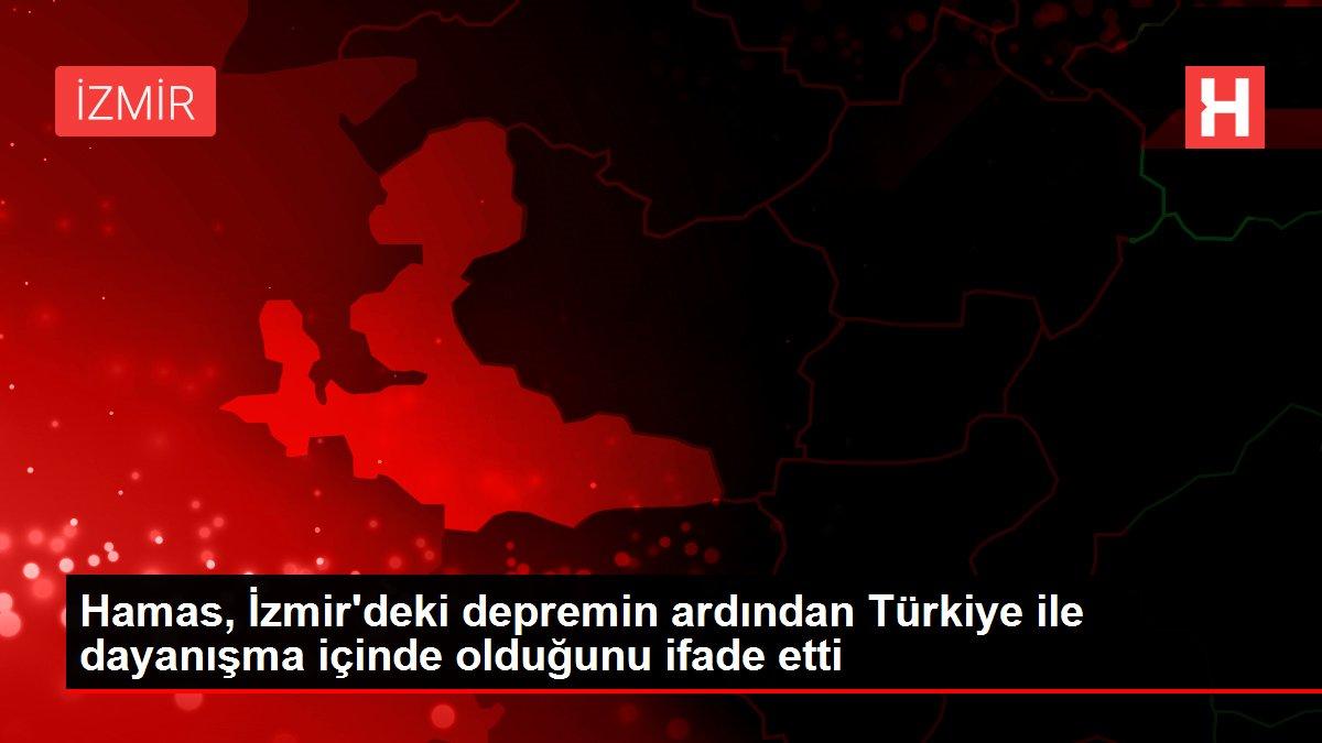 Hamas, İzmir'deki depremin ardından Türkiye ile dayanışma içinde olduğunu ifade etti