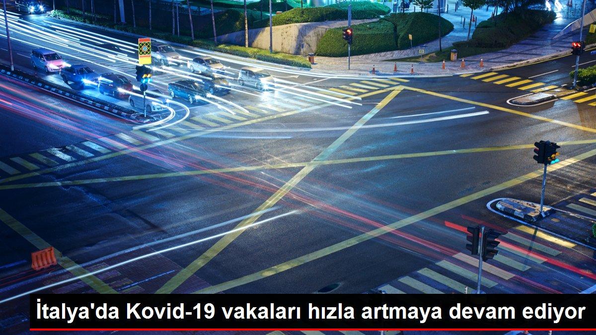 İtalya'da Kovid-19 vakaları hızla artmaya devam ediyor