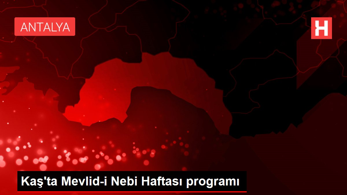 Kaş'ta Mevlid-i Nebi Haftası programı