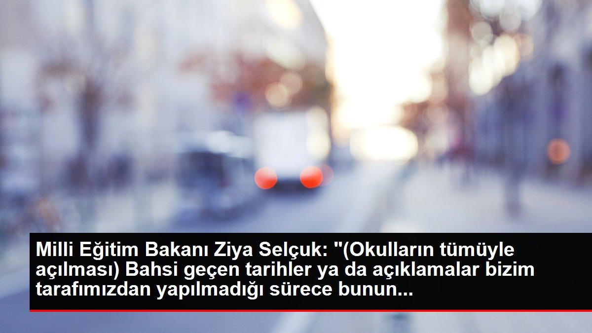 Son dakika gündem: Milli Eğitim Bakanı Ziya Selçuk: