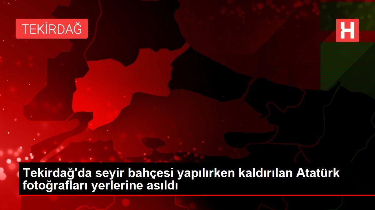 Tekirdağ'da seyir bahçesi yapılırken kaldırılan Atatürk fotoğrafları yerlerine asıldı