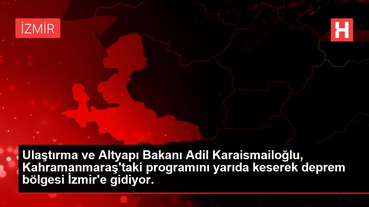 Ulaştırma ve Altyapı Bakanı Adil Karaismailoğlu, Kahramanmaraş ...