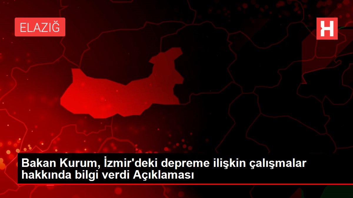 Son dakika haberi... Bakan Kurum, İzmir'deki depreme ilişkin çalışmalar hakkında bilgi verdi Açıklaması