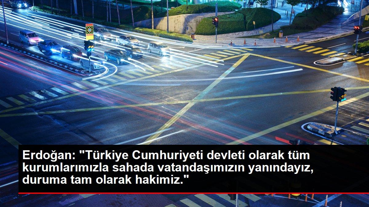 """Erdoğan: """"Türkiye Cumhuriyeti devleti olarak tüm kurumlarımızla ..."""