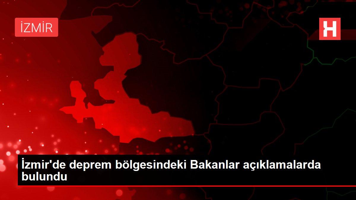 Son dakika... İzmir de deprem bölgesindeki Bakanlar ...