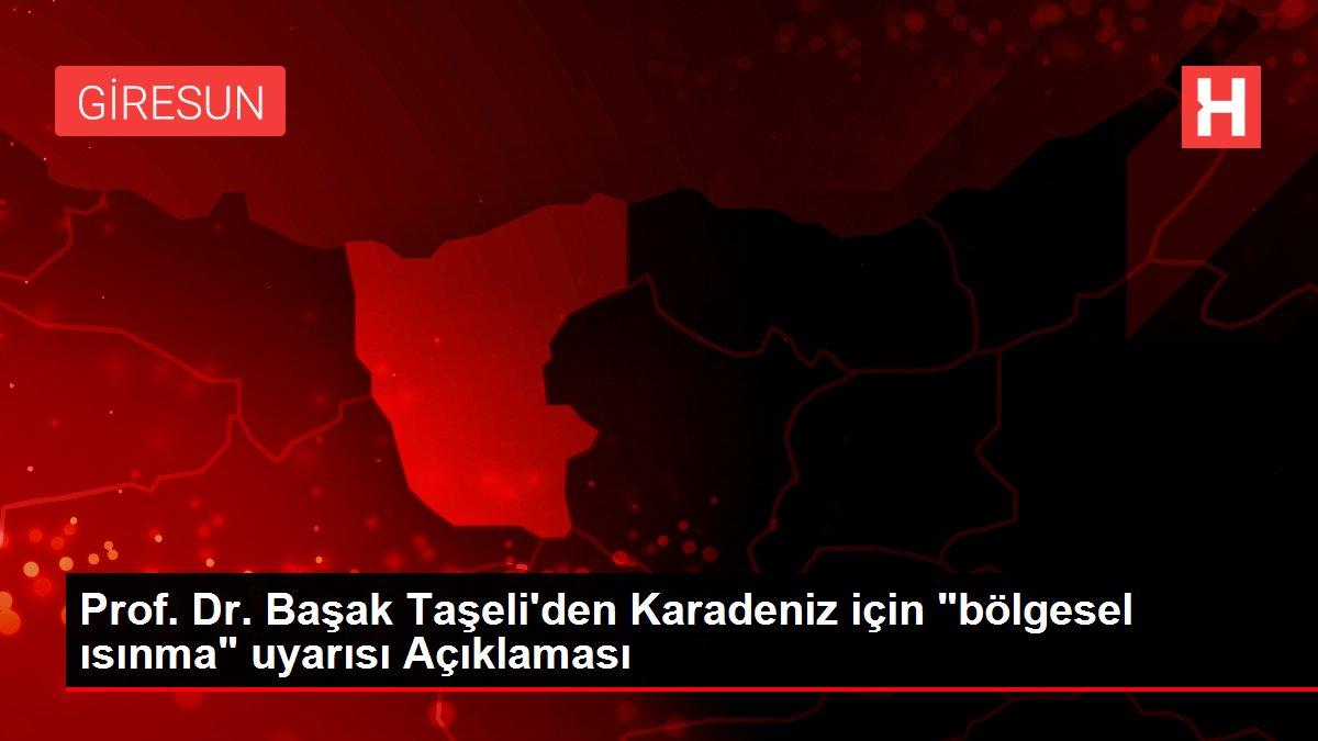 Prof. Dr. Başak Taşeli'den Karadeniz için