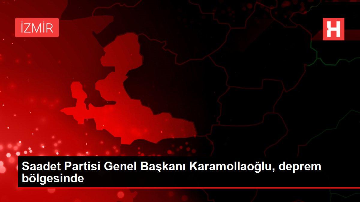 Saadet Partisi Genel Başkanı Karamollaoğlu, deprem ...