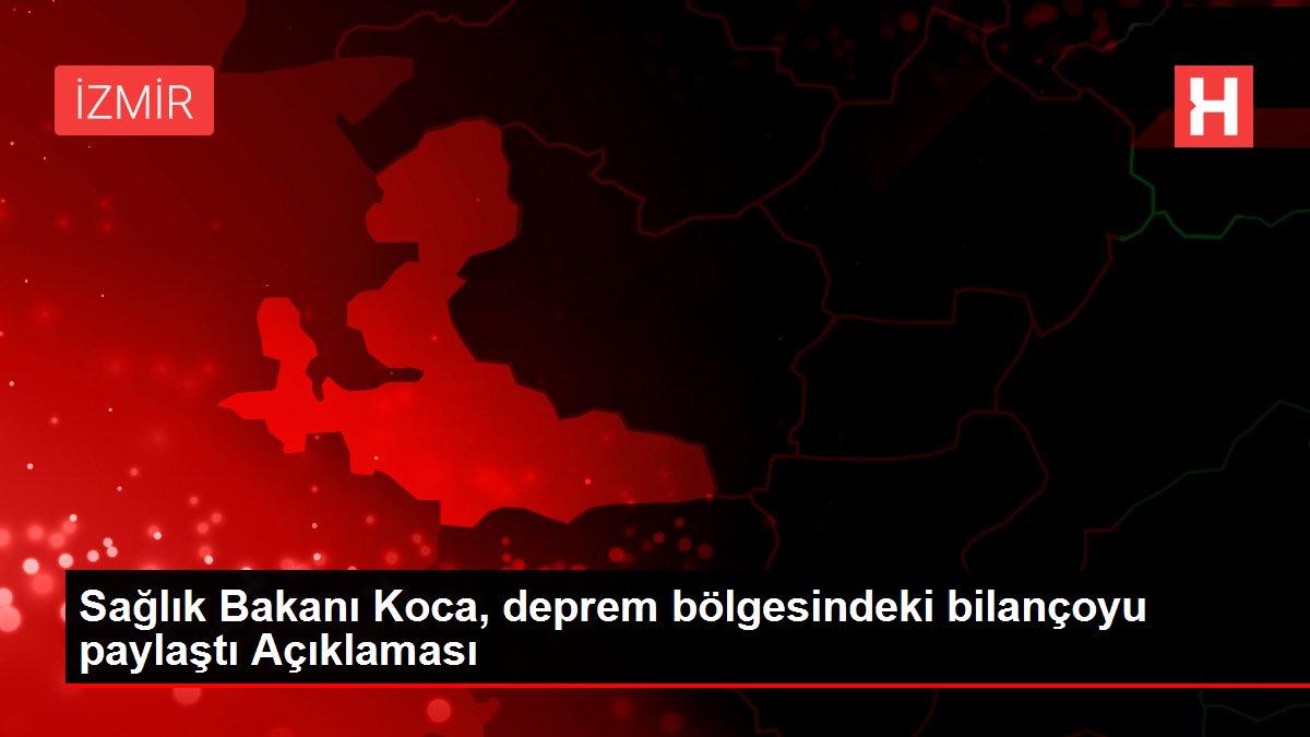 Son dakika haberleri: Sağlık Bakanı Koca, deprem bölgesindeki bilançoyu paylaştı Açıklaması