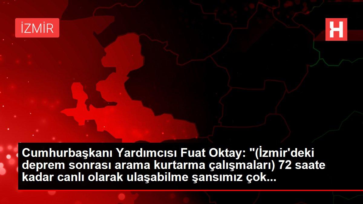 """Cumhurbaşkanı Yardımcısı Fuat Oktay: """"(İzmir deki ..."""