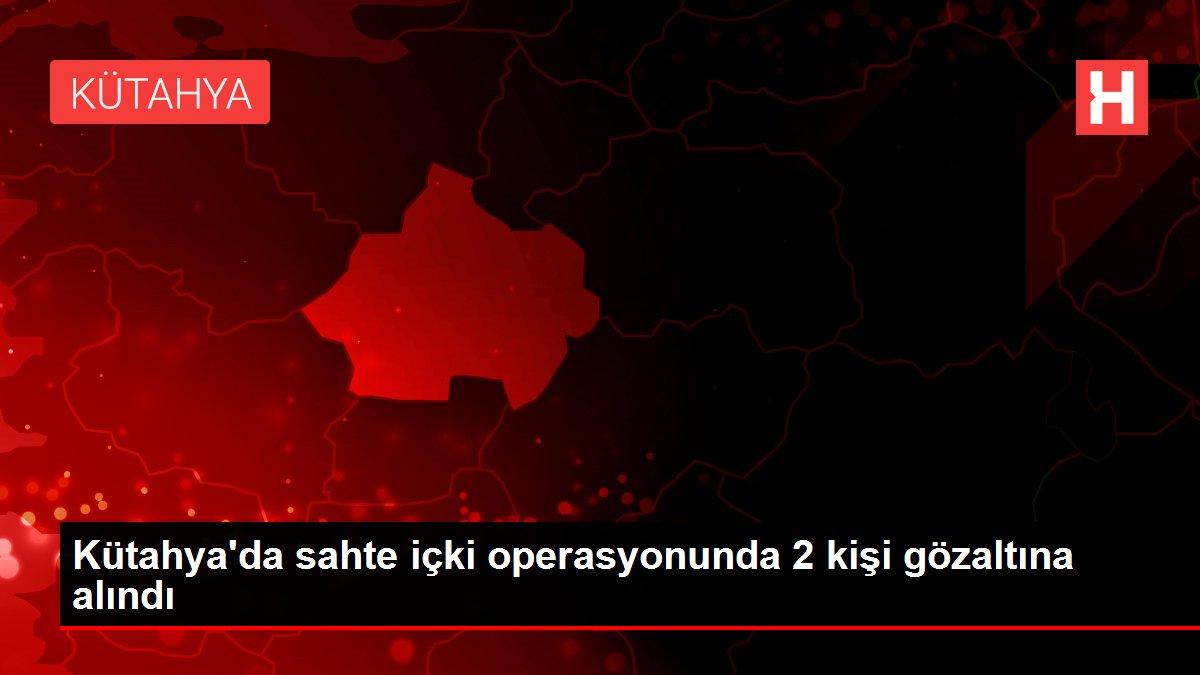 Son dakika haberleri! Kütahya'da sahte içki operasyonunda 2 kişi gözaltına alındı