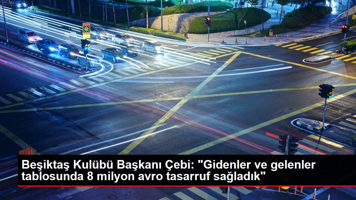 Beşiktaş Kulübü Başkanı Çebi:
