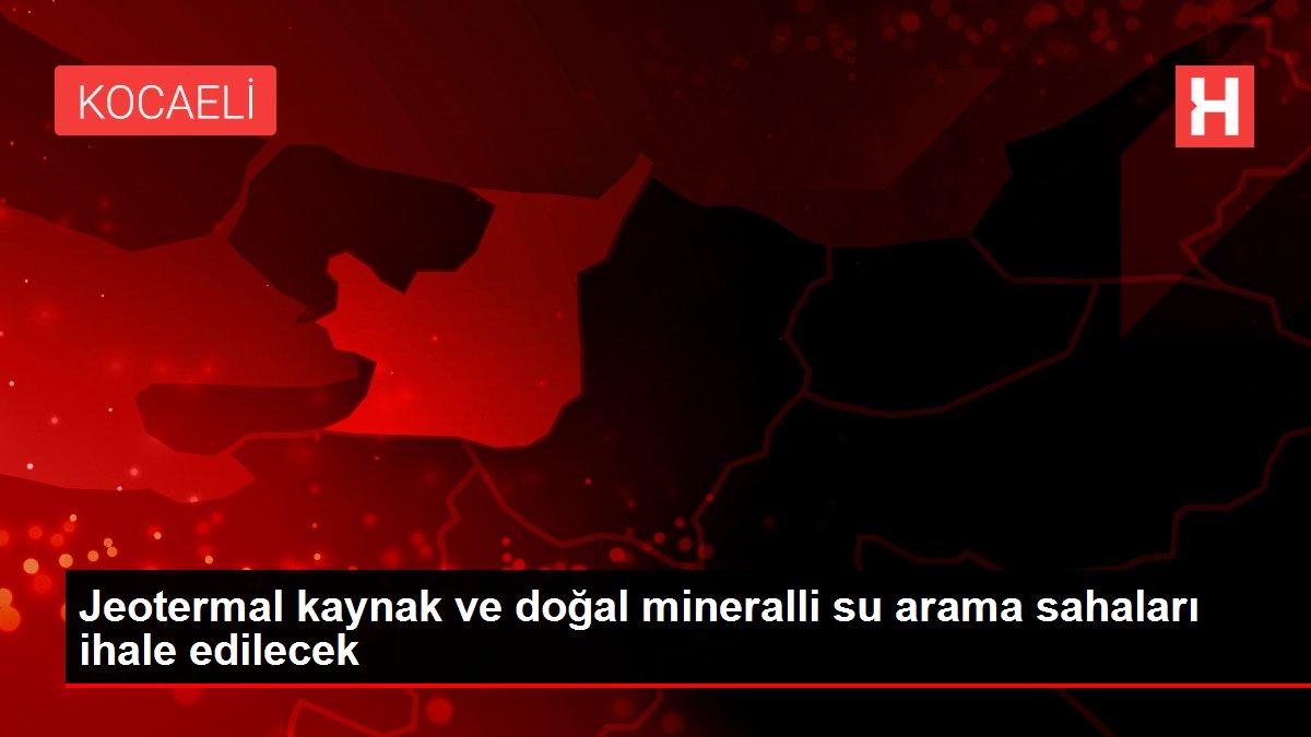 Jeotermal kaynak ve doğal mineralli su arama sahaları ihale edilecek
