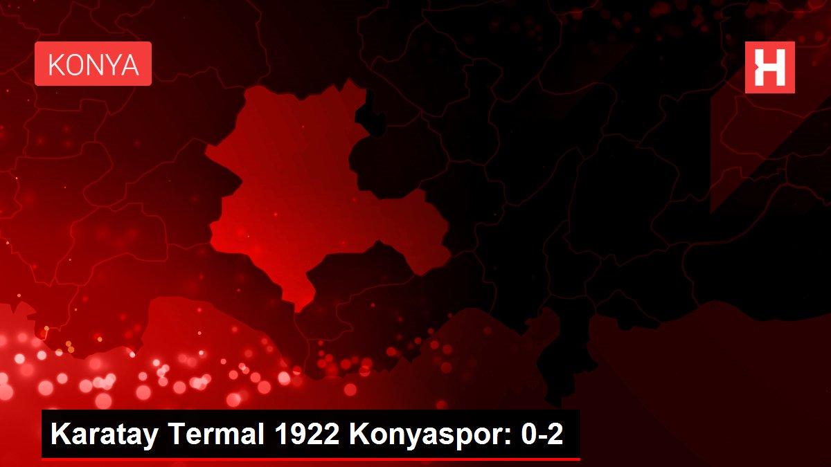 Karatay Termal 1922 Konyaspor: 0-2