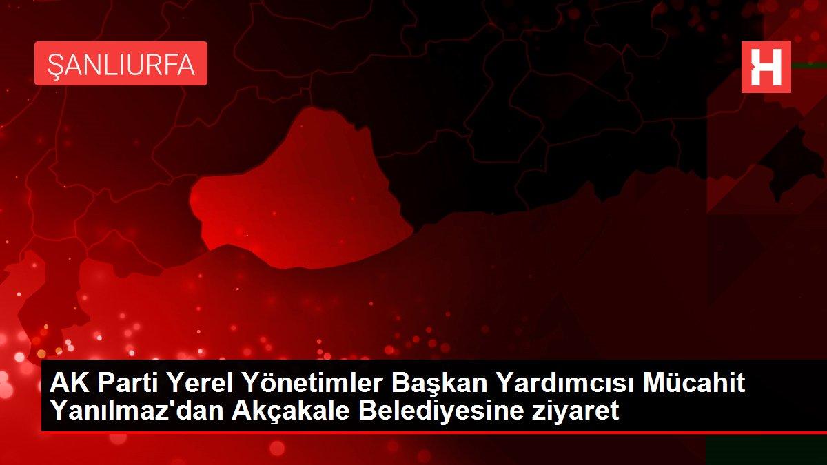 AK Parti Yerel Yönetimler Başkan Yardımcısı Mücahit Yanılmaz'dan Akçakale Belediyesine ziyaret