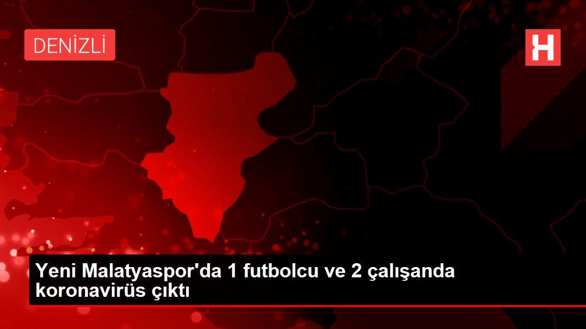 Yeni Malatyaspor'da 1 futbolcu ve 2 çalışanda koronavirüs çıktı