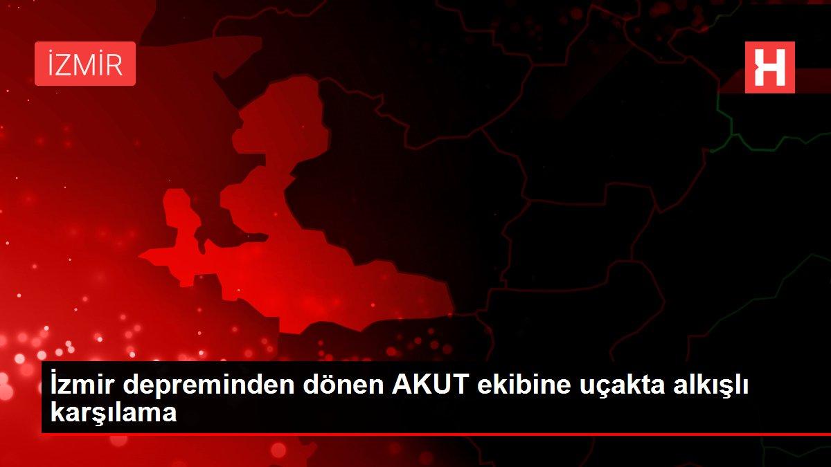 İzmir depreminden dönen AKUT ekibine uçakta alkışlı karşılama