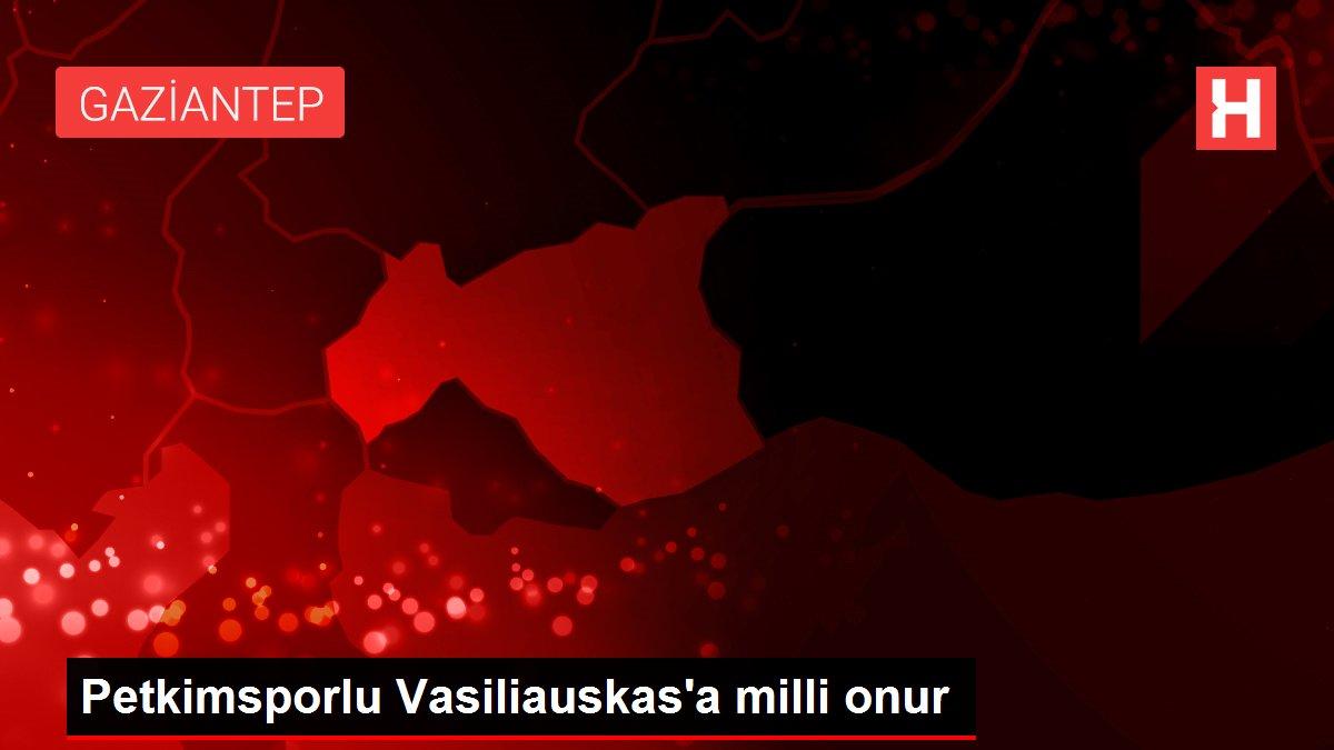 Petkimsporlu Vasiliauskas'a milli onur