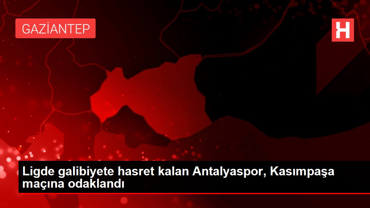 Ligde galibiyete hasret kalan Antalyaspor, Kasımpaşa maçına odaklandı