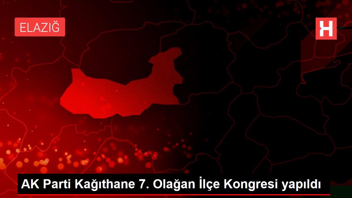 AK Parti Kağıthane 7. Olağan İlçe Kongresi yapıldı