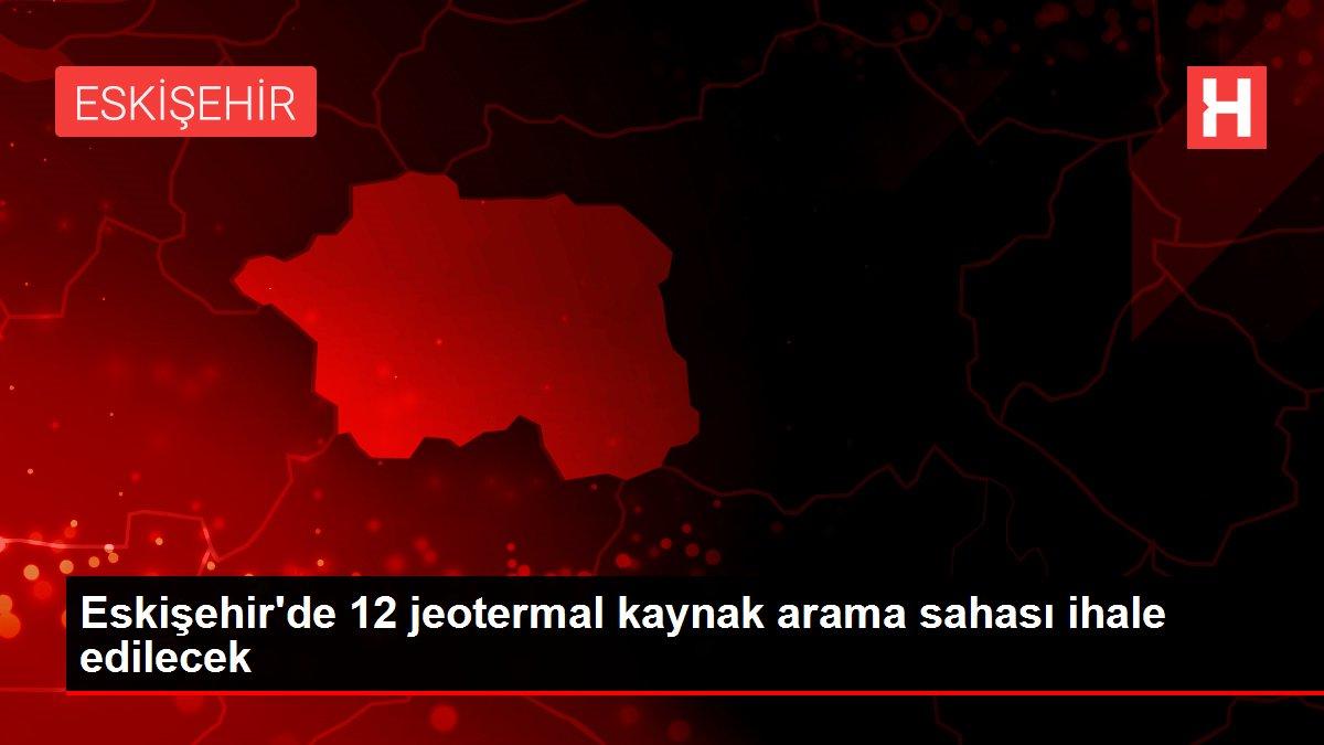 Eskişehir de 12 jeotermal kaynak arama sahası ihale ...