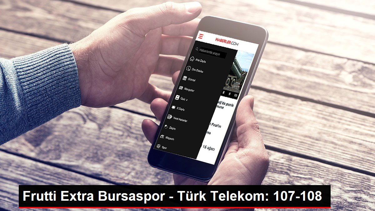Son dakika haberi: Frutti Extra Bursaspor - Türk Telekom: 107-108